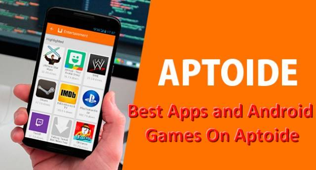 Best Apps and Android Games On Aptoide