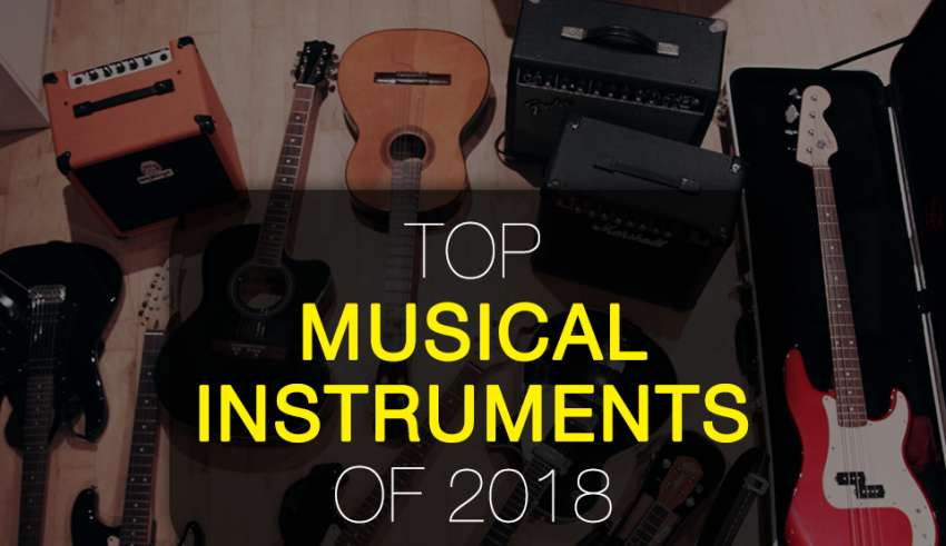 Top Musical Instruments to Buy in 2019