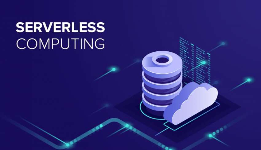 Consideration of Serverless Computing a Wise Step for Your Business