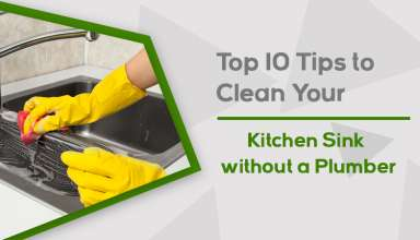 Top 10 Tips to Clean Your Kitchen Sink without a Plumber