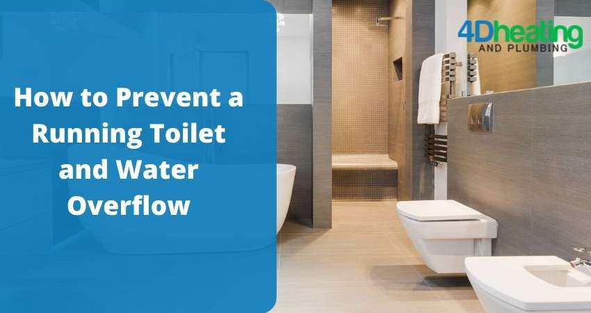 How to Prevent a Running Toilet and Water Overflow - 4D Heating and Plumbing