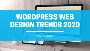 WordPress Web Design Trends 2020 What to Expect